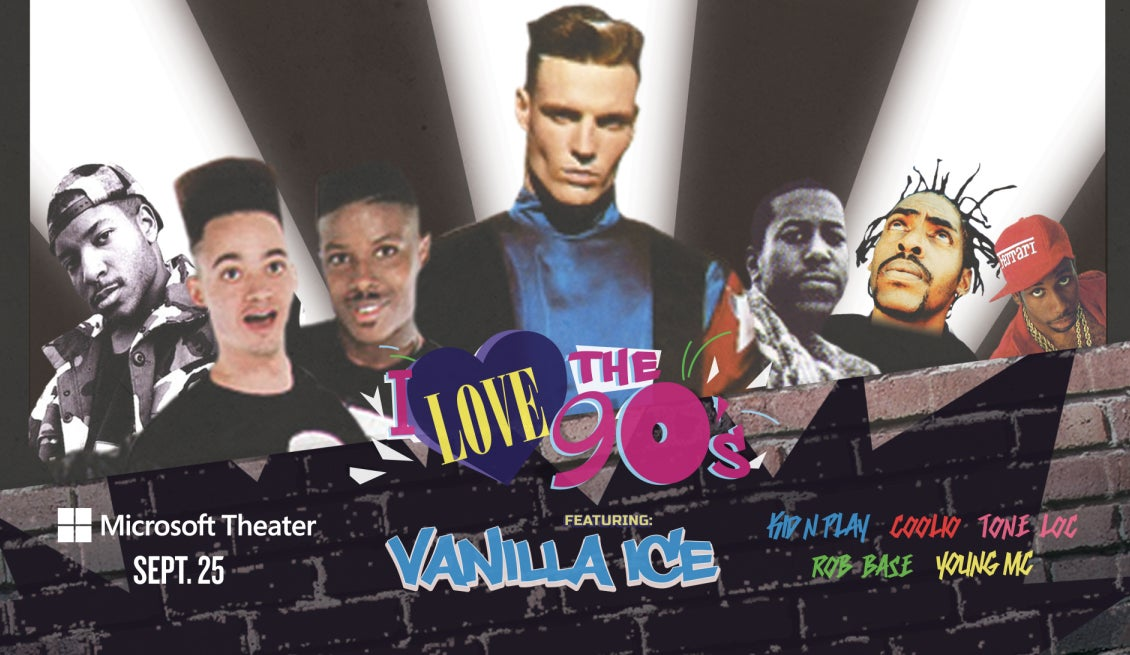 I Love The 90's. Microsoft Theater. September 25. Featuring Vanilla Ice Coolio Kid N Play Tone Loc Rob Base Young MC