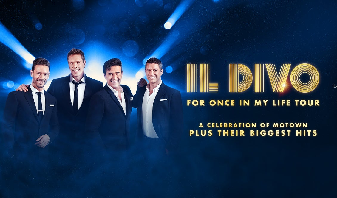 Il Divo For Once In My Life Tour. A Celebration Of Motown Plus Their Biggest Hits